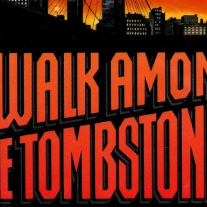 """""""A Walk among The tombstones"""" Poster y Trailer"""