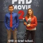 The PHD Movie 2: Still in Grad School