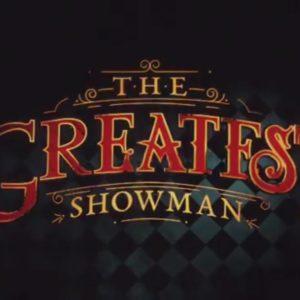 The Greatest Showman –  Primer vistazo al origen del show business a manos de Hugh Jackman