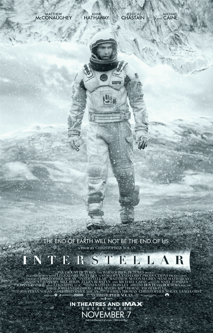 """The End of Earth will not be the end of us."" Poster promocional de Interstellar de Christopher Nolan para Paramount Pictures. Interstellar de Christopher Nolan nos presenta una nueva gran variedad de posters. Interstellar es dirigida y escrita por Christopher Nolan y estelarizada por Matthew McConaughey, Jessica Chastain, Anne Hathaway, Topher Grace, Wes Bentley, Casey Affleck, Michael Caine, Mackenzie Foy, John Lithgow y Elyes Gabel, Estreno 6 de Noviembre 2014."