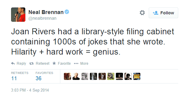"""""""Joan Rivers tenía un cajón al estilo biblioteca con mas de 1000 chistes que escribió. Comedia + Duro Trabajo = Genio."""" Palabras de: Neal Brennan. Por medio de Twitter QEPD Joan Rivers 1933-2014"""