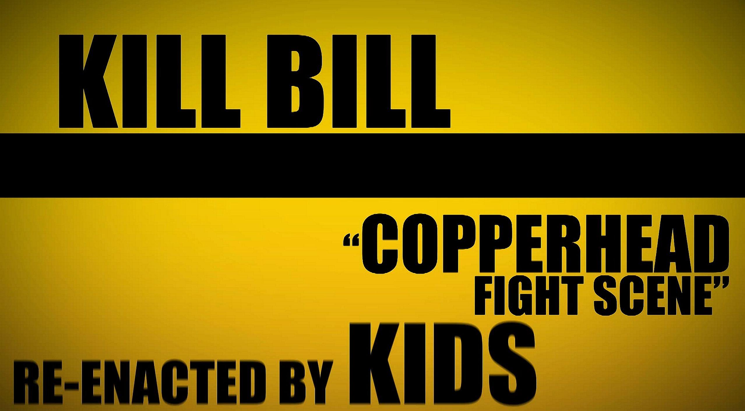 KILL BILL (Re Enacted by Kids) Copperhead Fight Scene